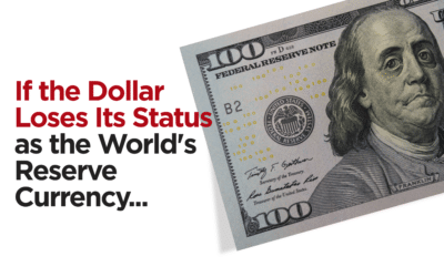 If the Dollar Loses Its Status as the World's Reserve Currency…